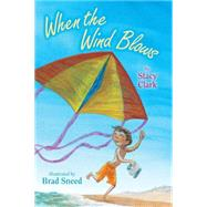 When the Wind Blows by Clark, Stacy; Sneed, Brad, 9780823430697