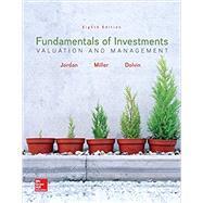 Fundamentals of Investments: Valuation and Management by Jordan, Bradford; Miller, Thomas; Dolvin, Steve, 9781259720697