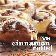 I Love Cinnamon Rolls! by Fertig, Judith, 9781449420697