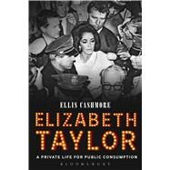 Elizabeth Taylor A Private Life for Public Consumption by Cashmore, Ellis, 9781628920697