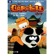 The Garfield Show #4: Little Trouble in Big China by Unknown, 9781629910697