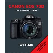 Canon EOS 70D by Taylor, David, 9781781450697
