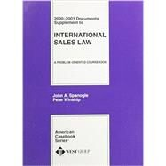 Spanogle's 2000-2001 Documents Supplement To International Sales Law: A Problem Oriented Coursebook by Spanogle, John A.; Winship, Peter, 9780314250698