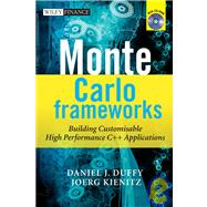 Monte Carlo Frameworks : Building Customisable High-Performance C++ Applications by Duffy, Daniel J.; Kienitz, Joerg, 9780470060698