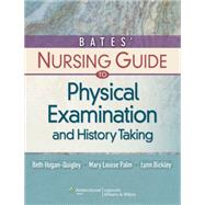Bates' Nursing Guide to Physical Examination and History Taking by Hogan-Quigley, Beth; Palm, Mary Louise; Bickley, Lynn S., 9780781780698