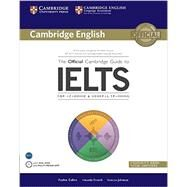 The Official Cambridge Guide to IELTS With Answers by Cullen, Pauline; French, Amanda; Jakeman, Vanessa, 9781107620698