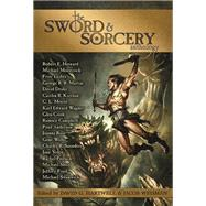 The Sword & Sorcery Anthology by Howard, Robert E; Moore, C L; Leiber, Fritz; Anderson, Poul; Hartwell, David G, 9781616960698