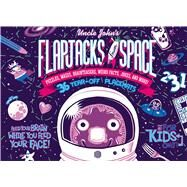 Uncle John's Flapjacks from Space: 36 Tear-off Placemats For Kids Only! Puzzles, Mazes, Brainteasers, Weird Facts, Jokes, and More! by Unknown, 9781626860698