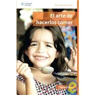El arte de hacerlos comer/ The Art of Making them Eat by Rosas, Maria, 9789708300698
