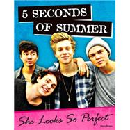 5 Seconds of Summer: She Looks So Perfect by Boone, Mary, 9781629370699