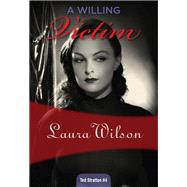 A Willing Victim by Wilson, Laura, 9781631940699