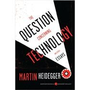 The Question Concerning Technology and Other Essays by Heidegger, Martin; Lovitt, William, 9780062290700