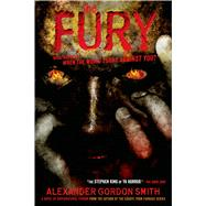 The Fury by Smith, Alexander Gordon, 9781250050700
