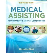 Medical Assisting Administrative and Clinical Competencies by Blesi, Michelle, 9781305110700