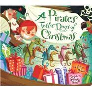 Pirate's Twelve Days of Christmas by Yates, Philip; Serra, Sebastià, 9781454920700