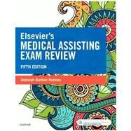 Elsevier's Medical Assisting Exam Review by Holmes, Deborah Barbier, R.N., 9780323400701
