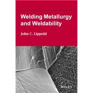 Welding Metallurgy and Weldability by Lippold, John C., 9781118230701