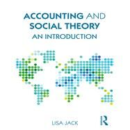 Accounting and Social Theory: An introduction by Jack; Lisa, 9781138100701