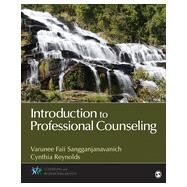 Introduction to Professional Counseling by Sangganjanavanich, Varunee Faii; Reynolds, Cynthia A., 9781452240701