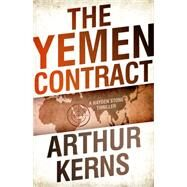 The Yemen Contract by Kerns, Arthur, 9781682300701