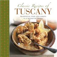 Classic Recipes of Tuscany by Harris, Valentina; Brigdale, Martin, 9780754830702