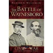 The Battle of Waynesboro by Williams, Richard G., Jr., 9781626190702