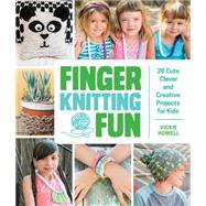 Finger Knitting Fun by Howell, Vickie; Ryan, Cory, 9781631590702