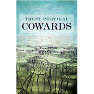 Cowards by Portigal, Trent, 9781785350702