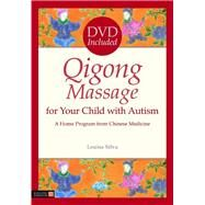 Qigong Massage for Your Child With Autism by Silva, Louisa; Cignolini, Anita, 9781848190702