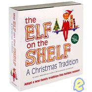 The Elf on the Shelf: A Christmas Tradition by Aebersold, Carol V.; Bell, Chanda A.; Steinwart, Coe, 9780976990703