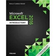 Shelly Cashman Series Microsoft Office 365 & Excel 2016 Introductory by Freund, Steven M.; Starks, Joy L.; Schmieder, Eric, 9781305870703