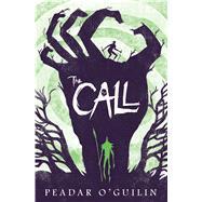 The Call by O'Guilin, Peadar, 9781338160703