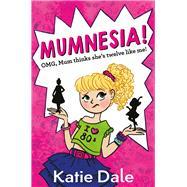 Mumnesia by Dale, Katie, 9781509810703