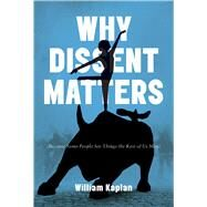 Why Dissent Matters by Kaplan, William, 9780773550704