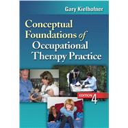 Conceptual Foundations of Occupational Therapy Practice by Kielhofner, Gary, 9780803620704