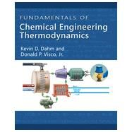 Fundamentals of Chemical Engineering Thermodynamics by Dahm, Kevin D.; Visco, Donald P., 9781111580704