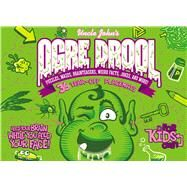 Uncle John's Ogre Drool: 36 Tear-off Placemats For Kids Only! Puzzles, Mazes, Brainteasers, Weird Facts, Jokes, and More! by Unknown, 9781626860704