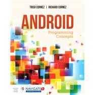 Android Programming Concepts by Cornez, Trish; Cornez, Richard, 9781284070705