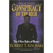 Rich Dad's Conspiracy of the Rich by Kiyosaki, Robert T., 9781612680705