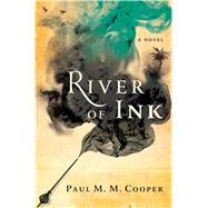 River of Ink by Cooper, Paul M.M., 9781632860705