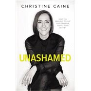 Unashamed by Caine, Christine, 9780310340706