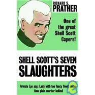 Shell Scott's Seven Slaughters by Prather, Richard S., 9780759220706