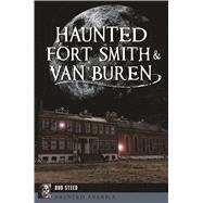 Haunted Fort Smith & Van Buren by Steed, Bud, 9781467140706