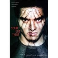 Scary Out There by Maberry, Jonathan, 9781481450706