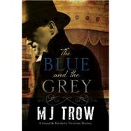 The Blue and the Grey by Trow, M. J., 9781780290706