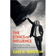 The Ethics of Influence by Sunstein, Cass R., 9781107140707