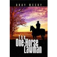 The One-horse Lawman by McCoy, Gray, 9781436370707