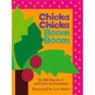 Chicka Chicka Boom Boom by Martin, Bill; Archambault, John; Ehlert, Lois, 9781442450707