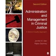 Administration and Management in Criminal Justice by Allen, Jennifer M.; Sawhney, Rajeev, 9781483350707