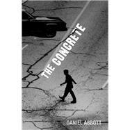 The Concrete by Abbott, Daniel, 9781632460707